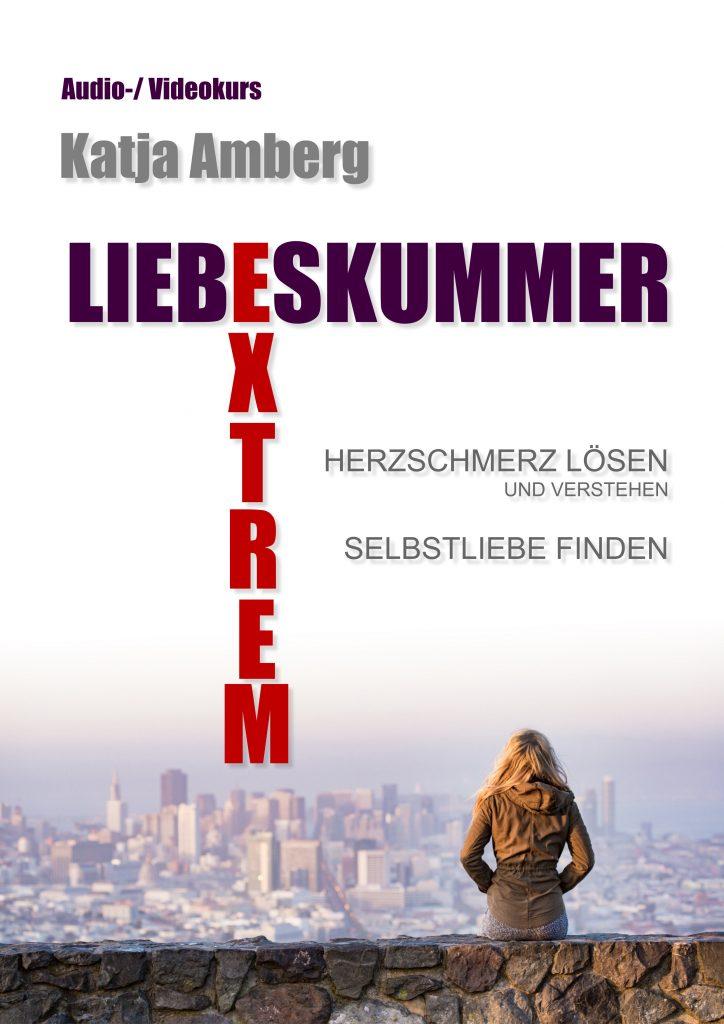 Produktbild: Onlinekurs LIEBESKUMMER EXTREM